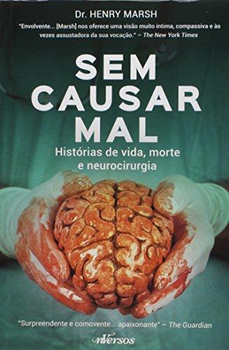 Sem Causar Mal: Histórias de Vida, Morte e Neurocirurgia, livro de Dr. Henry Marsh
