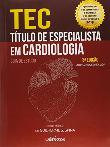 Tec: Título de Especialista em Cardiologia - Guia de Estudo, livro de Guilherme S. Spina