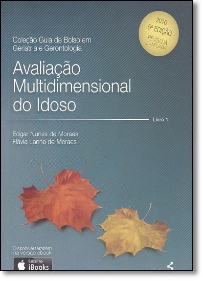 Avaliação Multidimensional do Idoso, livro de Edgar Nunes de Moraes