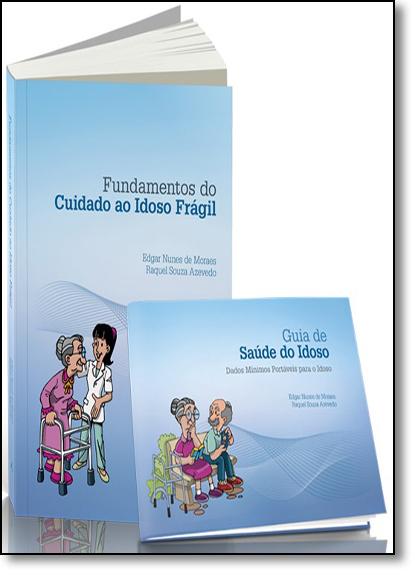 Kit Fundamentos do Cuidado ao Idoso Frágil, livro de Edgar Nunes de Moraes