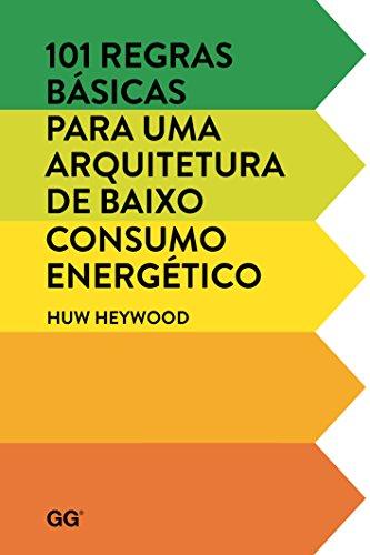 101 Regras Básicas Para Uma Arquitetura de Baixo Consumo Energético, livro de Huw Heywood