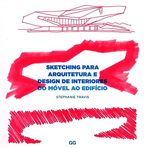 Sketching Para Arquitetura e Design de Interiores, livro de Stephanie Travis