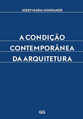 Condição Contemporânea da Arquitetura, A, livro de Josep Maria Montaner