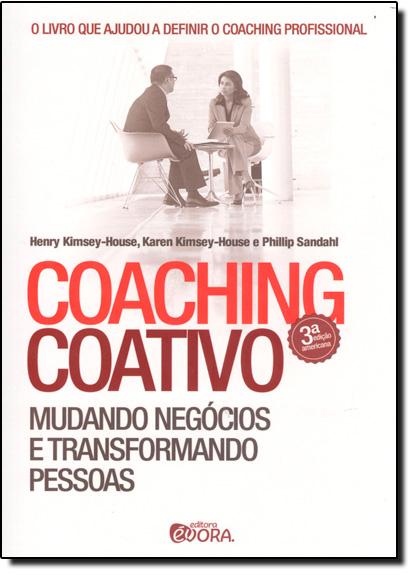 Coaching Coativo: Mudando Negócios e Transformando Pessoas, livro de Henry Kimsey-House
