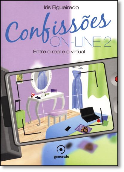 Confissões On-line 2: Entre o Real e o Virtual, livro de Iris Figueiredo