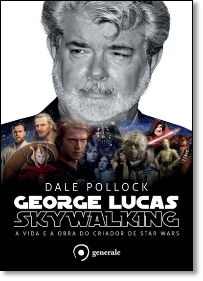 George Lucas: Skywalking - A Vida e a Obra do Criador de Star Wars, livro de Dale Pollock