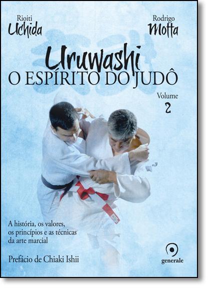 Uruwashi: O Espírito do Judô - Vol.2, livro de Rioiti Uchida