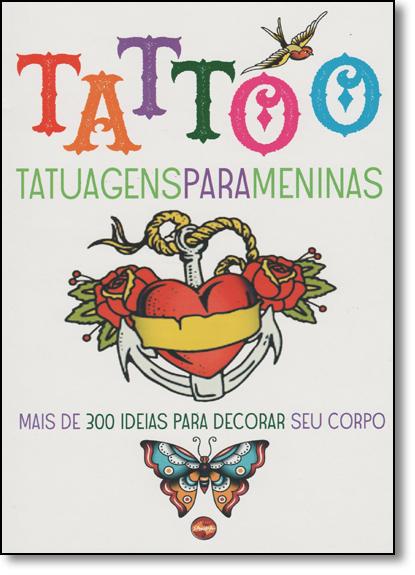 Tattoo: Tatuagens Para Meninas, livro de Nova Sampa