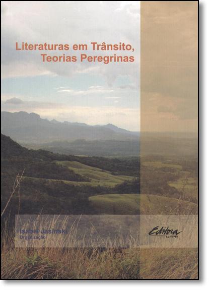 Literaturas em trânsito, teorias peregrinas, livro de Isabel Jasinski