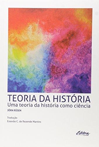 Teoria da história. Uma teoria da história como ciência, livro de Jörn Rüsen