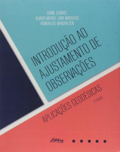 Introdução ao ajustamento de observações. Aplicações geodésicas, livro de Camil Gemael, Alvaro Muriel Lima Machado, Romualdo Wandresen