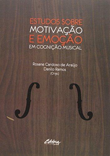 Estudos sobre motivação e emoção em cognição musical, livro de Rosane Cardoso de Araújo, Danilo Ramos