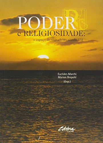 Poder e religiosidade. O espaço do sagrado no século XXI, livro de Marion Brepohl, Euclides Marchi