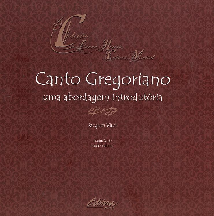 Canto gregoriano. Uma abordagem introdutória, livro de Jacques Viret