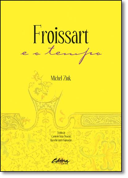 Froissart e o Tempo, livro de Michel Zink