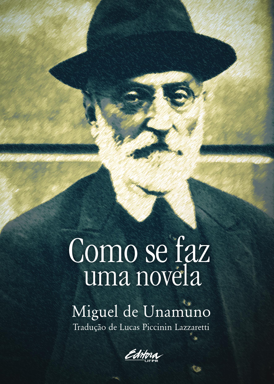 Como se faz uma novela, livro de Miguel de Unamuno