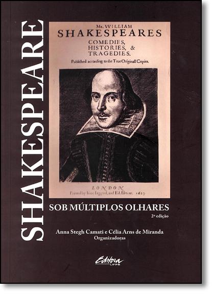 Shakespeare sob múltiplos olhares, livro de Anna Stegh Camati, Célia Arns de Miranda