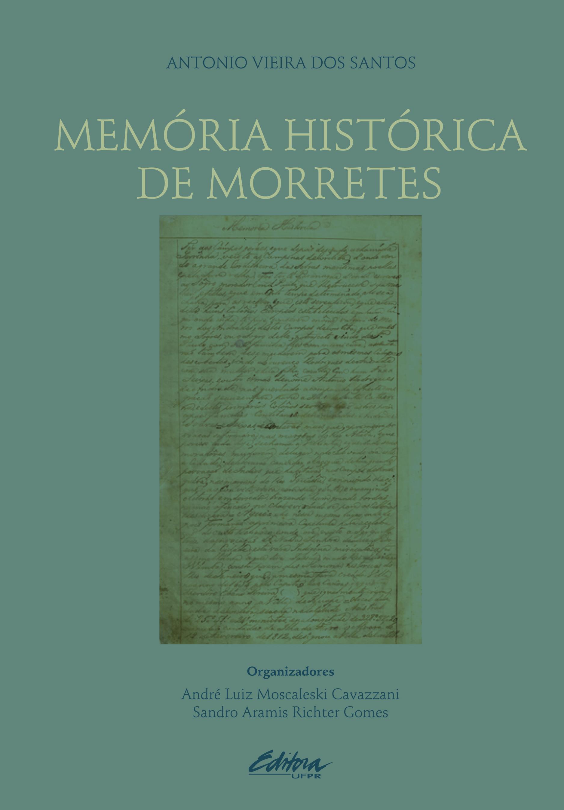 Memória histórica de Morretes, livro de André Luiz Moscaleski Cavazzani, Sandro Aramis Richter Gomes, Antonio Vieira dos Santos