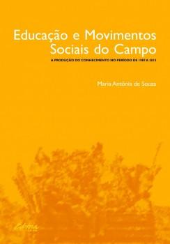 Educação e movimentos sociais do campo. A produção do conhecimento no período de 1987 a 2015, livro de Maria Antônia de Souza