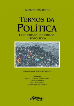 Termos da política - Comunidade, imunidade, biopolítica, livro de Roberto Esposito