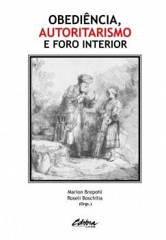 Obediência, autoritarismo e foro interior, livro de Roseli Boschilia, Marion Brepohl