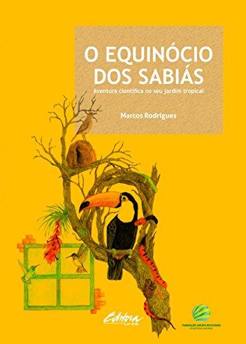 O equinócio dos sabiás: Aventura científica no seu jardim tropical, livro de Marcos Rodrigues