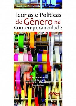 Teorias e políticas de gênero na contemporaneidade, livro de Roseli Boschilia, Sônia Fátima Schwendler, Marlene Tamanini
