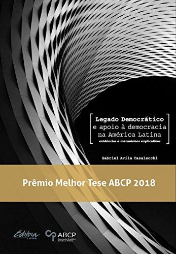 Legado Democrático e apoio à Democracia na América Latina - Evidências e Mecanismos Explicativos, livro de Gabriel Avila Casalecchi