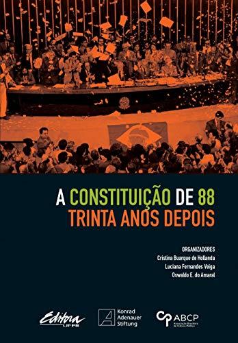 A Constituição de 88 trinta anos depois, livro de Cristina Buarque de Hollanda, Luciana Fernandes Veiga, Oswaldo E. do Amaral