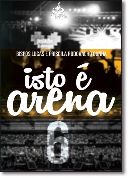 Isto É Arena - Vol.6, livro de Lucas Cunha