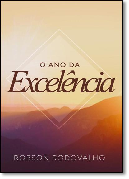 Ano da Excelência, O, livro de Robson Rodovalho