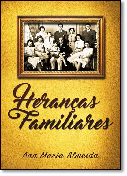 Heranças Familiares, livro de Ana Maria Almeida