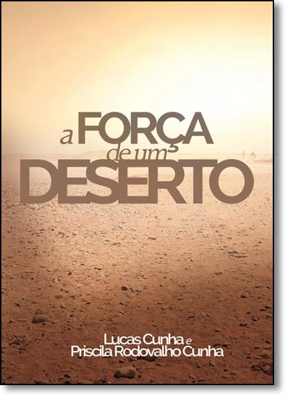 Força de Um Deserto, A, livro de Lucas Cunha