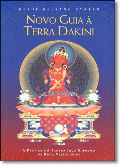 Novo Guia À Terra Dakini: A Prática do Tantra Ioga Supremo de Buda Vajrayogini, livro de Geshe Kelsang Gyatso