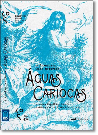 Águas Cariocas: a Guanabara Como Natureza, livro de Armando Magalhães Corrêa