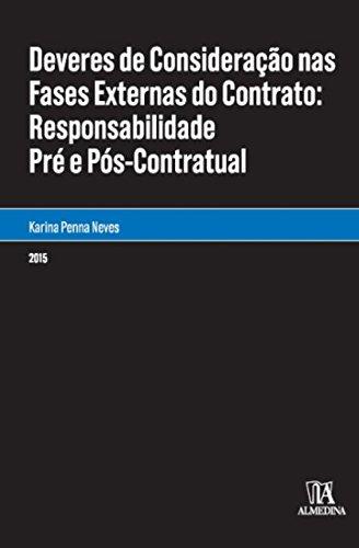 Deveres de consideração nas fases externas do contrato - Responsabilidade pré e pós-contratual, livro de Karina Penna Neves