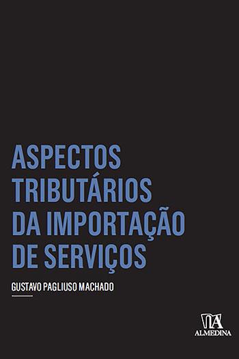 Aspectos tributários da importação de serviços, livro de Gustavo Pagliuso Machado