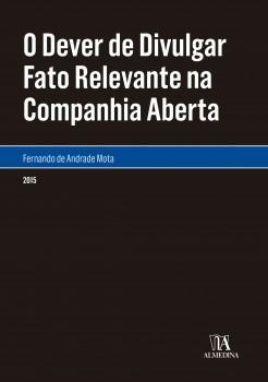 O dever de divulgar fato relevante na companhia aberta, livro de Fernando de Andrade Mota