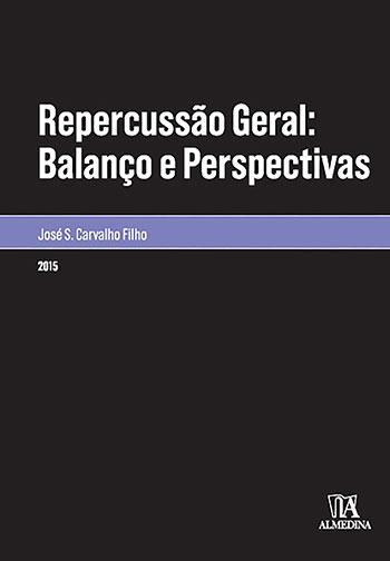 Repercussão geral - Balanço e perspectivas, livro de José S. Carvalho Filho