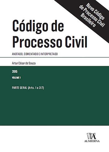 Código de processo civil - Anotado, comentado e interpretado - Parte geral (arts. 1 a 317), livro de Artur César de Souza