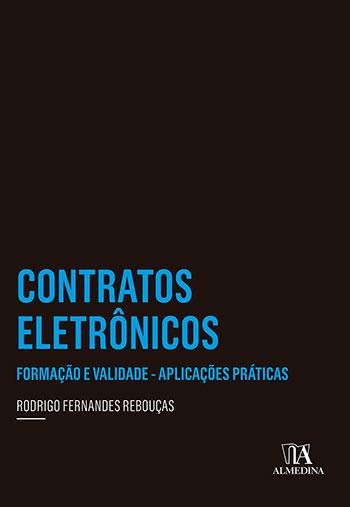 Contratos eletrônicos - Formação e validade - Aplicações práticas, livro de Rodrigo Fernandes Rebouças