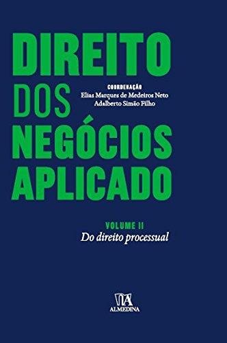 Direito dos Negócios Aplicado: Do Direito Processual - Vol.2, livro de Elias Marques de Medeiros Neto, Adalberto Simão Filho