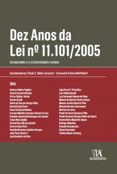 Dez anos da lei nº 11.101/2005 - Estudos sobre a lei de recuperação e falência, livro de Sheila C. Neder Cerezetti, Emanuelle Urbano Maffioletti