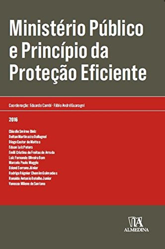 Ministério Público e Princípio da Proteção Eficiente, livro de Eduardo Cambi, Fábio André Guaragni