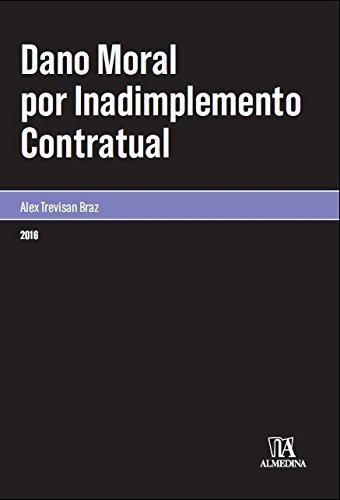 Dano Moral por Inadimplemento Contratual, livro de Alex Trevisan Braz