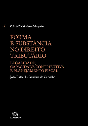 Forma e substância no direito tributário - Legalidade, capacidade contributiva e planejamento fiscal, livro de João Rafael L. Gândara de Carvalho