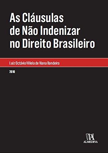 Cláusulas de Não Indenizar no Direito Brasileiro, As, livro de Luiz Octávio Villela de Viana Bandeira