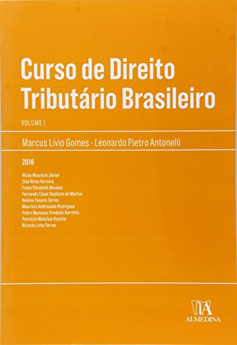 Curso de Direito Tributário Brasileiro - Vol.1, livro de Marcus Lívio Gomes, Leonardo Pietro Antonelli