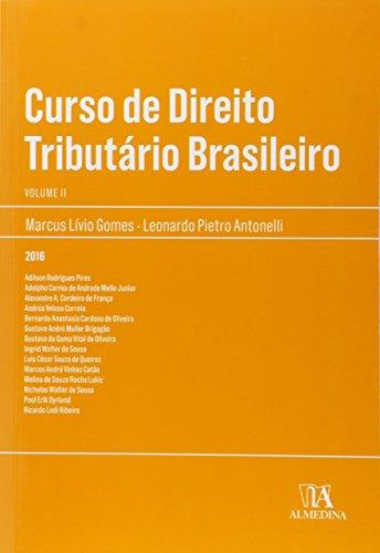 Curso de Direito Tributário Brasileiro - Vol.2, livro de Marcus Lívio Gomes, Leonardo Pietro Antonelli