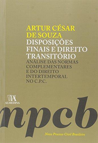 Disposições Finais e Direito Transitório: Análise das Normas Complementares e do Direito Intertemporal no C.p.c, livro de Artur Cesar de Souza